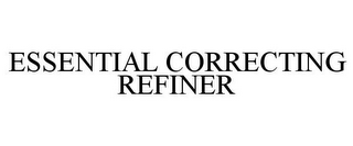 mark for ESSENTIAL CORRECTING REFINER, trademark #85276887