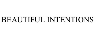 mark for BEAUTIFUL INTENTIONS, trademark #85277284