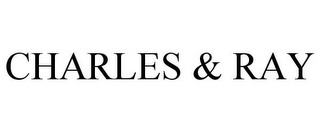 mark for CHARLES & RAY, trademark #85277677