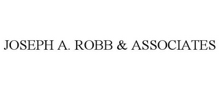 mark for JOSEPH A. ROBB & ASSOCIATES, trademark #85279073