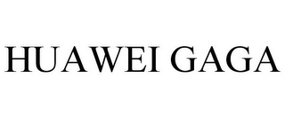 mark for HUAWEI GAGA, trademark #85279732