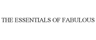 mark for THE ESSENTIALS OF FABULOUS, trademark #85279998