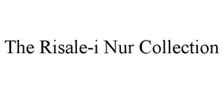 mark for THE RISALE-I NUR COLLECTION, trademark #85280405