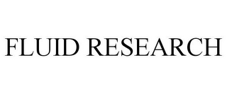 mark for FLUID RESEARCH, trademark #85280589