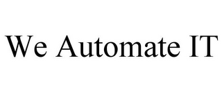 mark for WE AUTOMATE IT, trademark #85281792