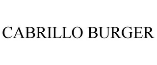 mark for CABRILLO BURGER, trademark #85282073