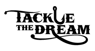 mark for TACKLE THE DREAM, trademark #85282422