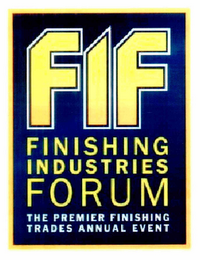 mark for FIF FINISHING INDUSTRIES FORUM THE PREMIER FINISHING TRADES ANNUAL EVENT, trademark #85282639