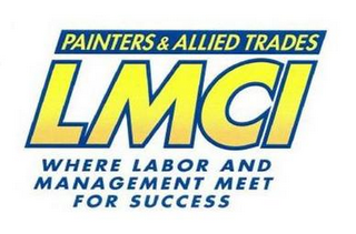 mark for PAINTERS & ALLIED TRADES LMCI WHERE LABOR AND MANAGEMENT MEET FOR SUCCESS, trademark #85282707