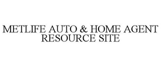 mark for METLIFE AUTO & HOME AGENT RESOURCE SITE, trademark #85282808