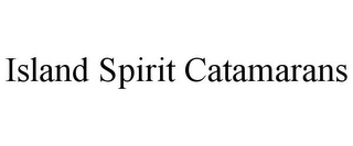 mark for ISLAND SPIRIT CATAMARANS, trademark #85283136