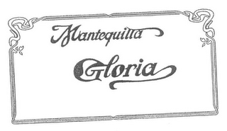 mark for MANTEQUILLA GLORIA, trademark #85284034