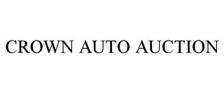 mark for CROWN AUTO AUCTION, trademark #85285918