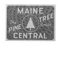 mark for MAINE CENTRAL THE PINE TREE ROUTE, trademark #85286746
