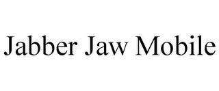 mark for JABBER JAW MOBILE, trademark #85287014