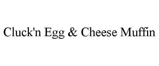 mark for CLUCK'N EGG & CHEESE MUFFIN, trademark #85287974