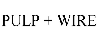 mark for PULP + WIRE, trademark #85289235