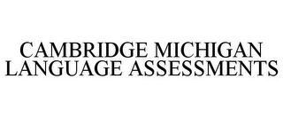 mark for CAMBRIDGE MICHIGAN LANGUAGE ASSESSMENTS, trademark #85295696