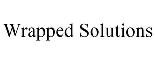 mark for WRAPPED SOLUTIONS, trademark #85295787