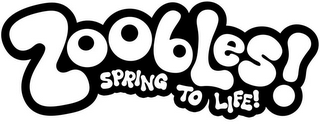 mark for ZOOBLES! SPRING TO LIFE!, trademark #85296104