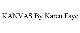 mark for KANVAS BY KAREN FAYE, trademark #85296641