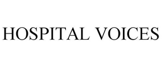 mark for HOSPITAL VOICES, trademark #85296806