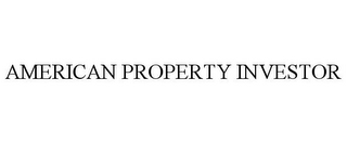mark for AMERICAN PROPERTY INVESTOR, trademark #85297323
