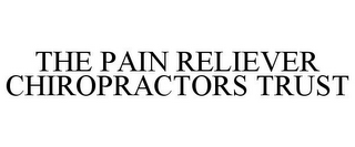 mark for THE PAIN RELIEVER CHIROPRACTORS TRUST, trademark #85297390