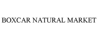 mark for BOXCAR NATURAL MARKET, trademark #85297418