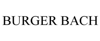 mark for BURGER BACH, trademark #85297657