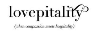 mark for LOVEPITALITY (WHEN COMPASSION MEETS HOSPITALITY), trademark #85297838