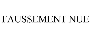 mark for FAUSSEMENT NUE, trademark #85297913