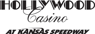 mark for HOLLYWOOD CASINO AT KANSAS SPEEDWAY, trademark #85298315