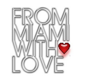 mark for FROM MIAMI WITH LOVE, trademark #85298842