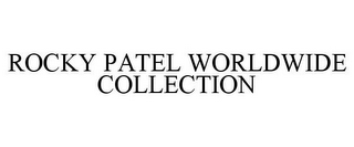 mark for ROCKY PATEL WORLDWIDE COLLECTION, trademark #85299610