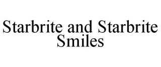 mark for STARBRITE AND STARBRITE SMILES, trademark #85299684