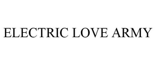 mark for ELECTRIC LOVE ARMY, trademark #85300028