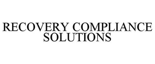 mark for RECOVERY COMPLIANCE SOLUTIONS, trademark #85300199