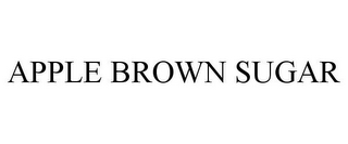 mark for APPLE BROWN SUGAR, trademark #85302240