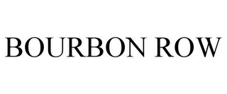 mark for BOURBON ROW, trademark #85302425