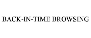 mark for BACK-IN-TIME BROWSING, trademark #85304213