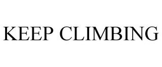 mark for KEEP CLIMBING, trademark #85305041
