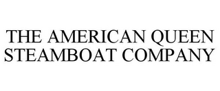 mark for THE AMERICAN QUEEN STEAMBOAT COMPANY, trademark #85305162