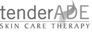 mark for TENDERADE SKIN CARE THERAPY, trademark #85305182