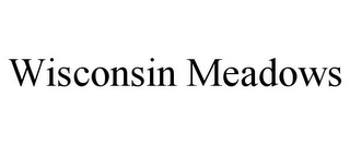 mark for WISCONSIN MEADOWS, trademark #85306071