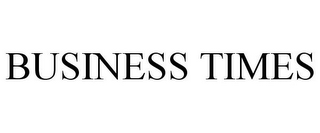mark for BUSINESS TIMES, trademark #85306447