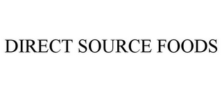 mark for DIRECT SOURCE FOODS, trademark #85306966