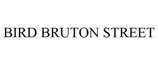 mark for BIRD BRUTON STREET, trademark #85308719