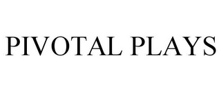 mark for PIVOTAL PLAYS, trademark #85308772
