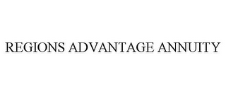 mark for REGIONS ADVANTAGE ANNUITY, trademark #85309627
